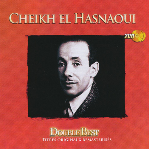 CHEIKH EL HASNAOUI - Double Best Of