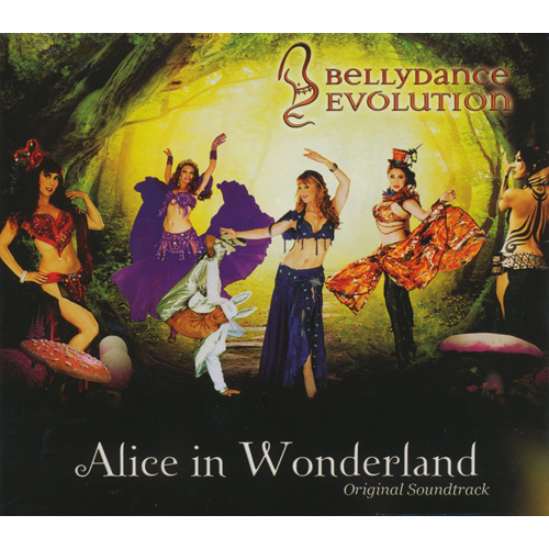 Bellydance Evolution - Alice In Wonderland Soundtrack