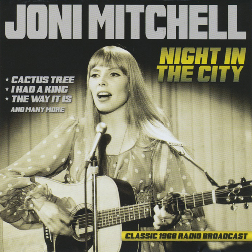 JONI MITCHELL - Night In The City : Classic 1968 Radio Broadcast