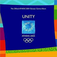 Unity:the Official Athens 2004 Olympic Games Pop Album