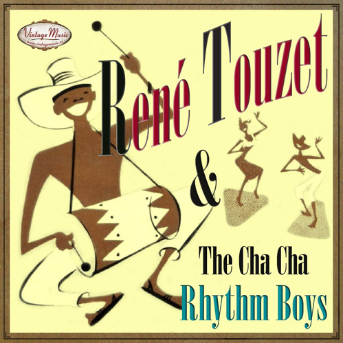 Rene Touzet & The Cha Cha Rhythm Boys