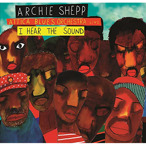 ARCHIE SHEPP - ATTICA BLUES ORCHESTRA LIVE - I Hear The Sound