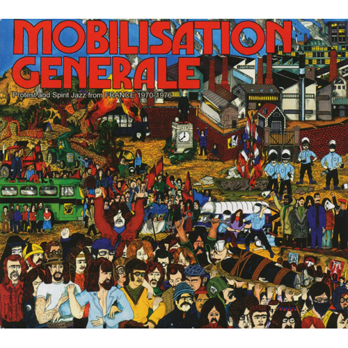 Mobilisation Generale - Protest And Spirit Jazz From France 1970-1976
