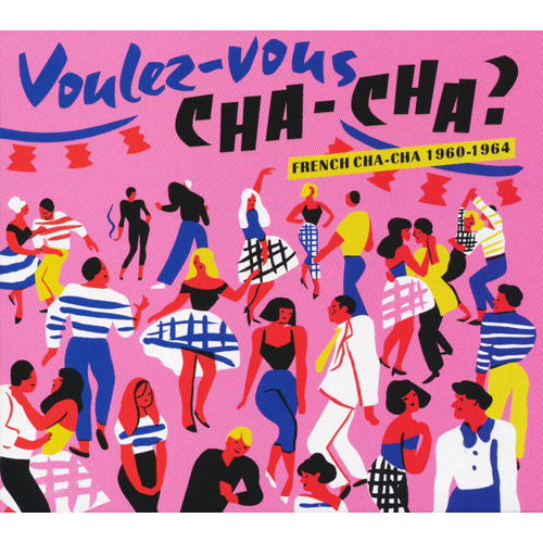 Voulez-Vous Cha-Cha? French Cha-Cha 1960-1964