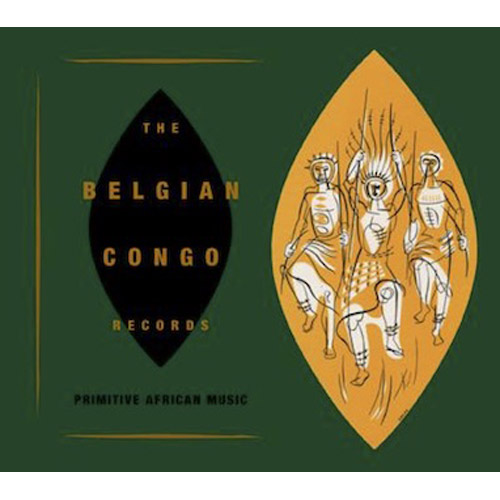 The Belgian Congo Records~Primitive African Music