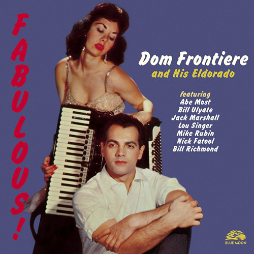 DOM FRONTIERE - And His Eldorado + Fabulous!