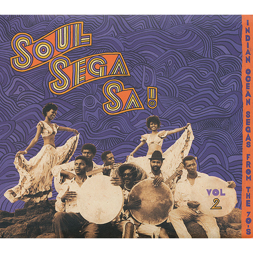 VARIOUS ARTISTS - Soul Sega Sa ! Vol 2 - Indian Ocean Segas From The 70'S