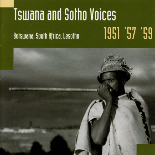 Tswana And Sotho Voices, Botswana, South Africa, Lesotho 1951, '57 '59