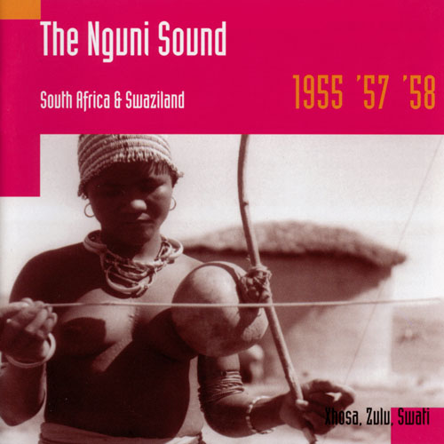 The Nguni Sound, South Africa & Swaziland 1955, '57, '58