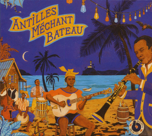 Antilles Mechant Bateau : Deep Biguines & Gwo-Ka From 60'S French West-Indies