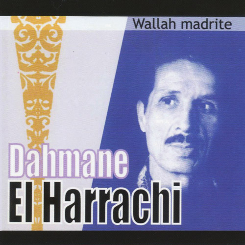 DAHMANE EL HARRACHI - Wallah Madrite