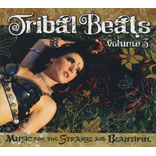 Tribal Beats Volume 3 - Music For The Strange And Beautiful
