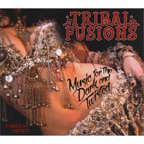 Tribal Fusions:Music For The Dark And Twisted