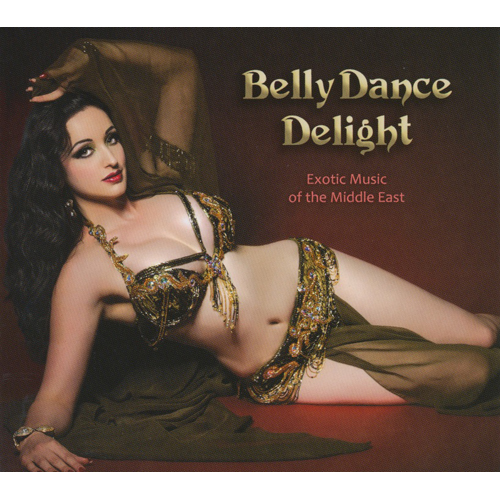 Belly Dance Delight : Exotic Music Of The Middle East