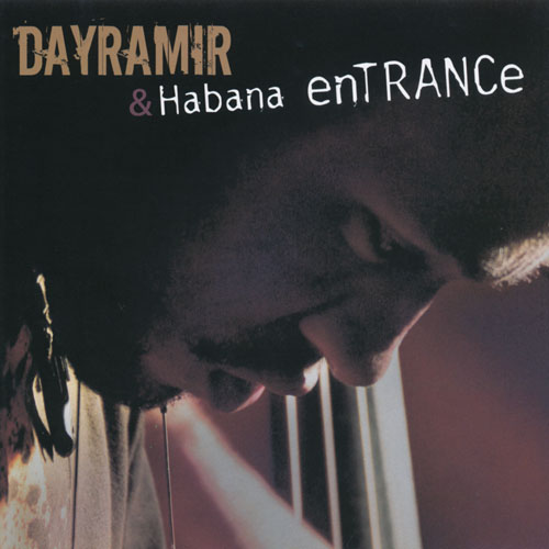 Dayramir & Habana Entrance