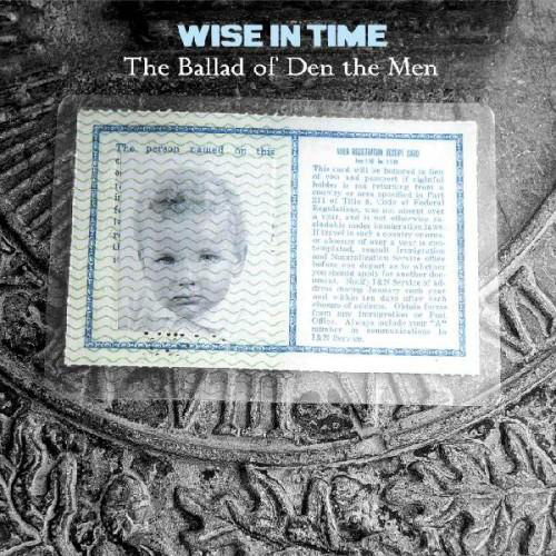 WISE IN TIME - The Ballad Of Den The Men