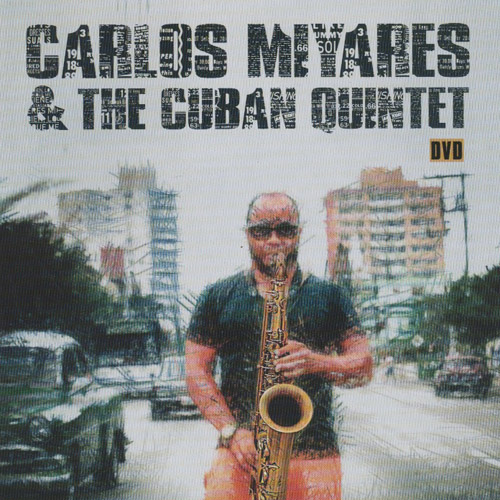 Carlos Miyares & THE CUBAN QUINTET - Carlos Miyares & The Cuban Quintet