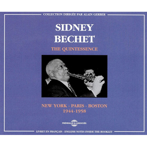 SIDNEY BECHET - The Quintessence Vol. 2 New York - Paris - Boston, 1944-1958