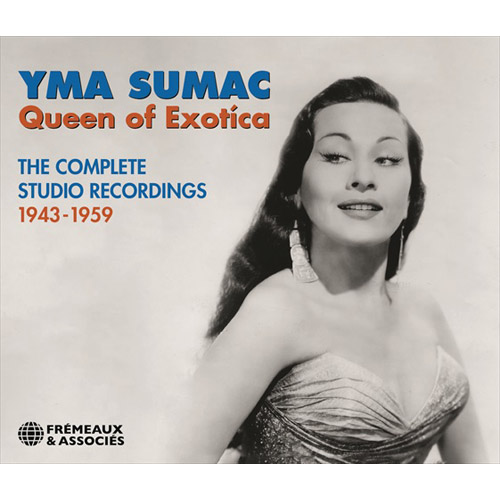 YMA SUMAC - Queen Of Exotica, The Complete Studio Recordings 1943-1959
