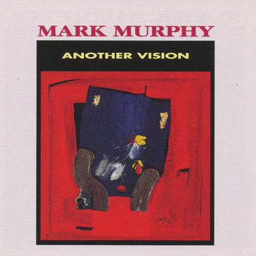 MARK MURPHY - Another Vision