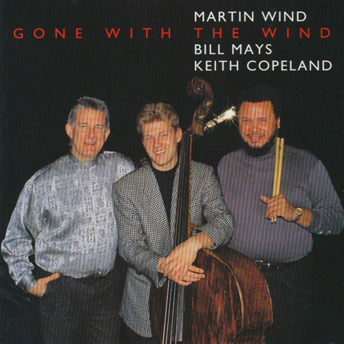 MARTIN WIND, BILL MAYS & KEITH COPELAND - Gone With The Wind
