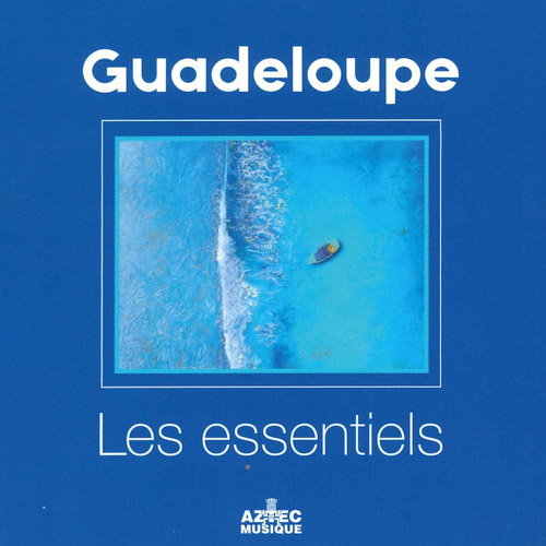 VARIOUS ARTISTS - Guadeloupe - Les Essentiels