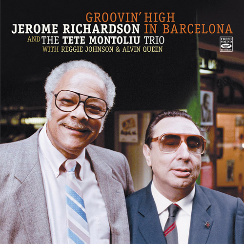 JEROME RICHARDSON & THE TETE MONTOLIU TRIO - Groovin' High In Barcelona
