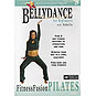 Bellydance For Beginners Fitness Fusion: Pilates