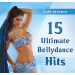 Sadie Presents 15 Ultimate Bellydance Hits