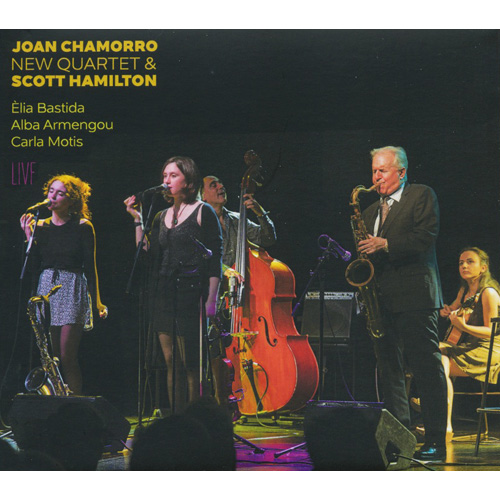 Joan Chamorro, New Quartet & Scott Hamilton -Live-
