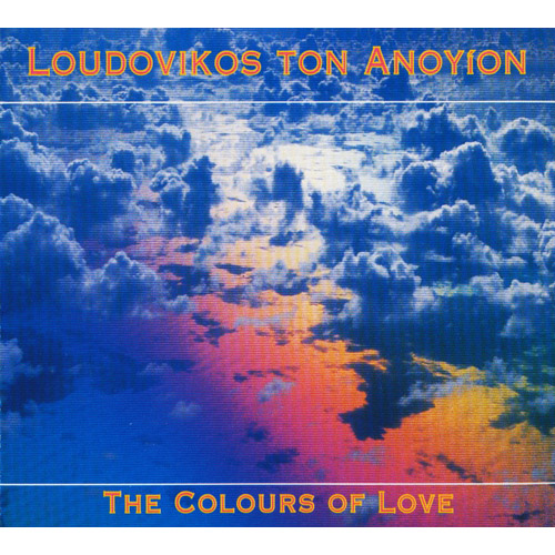 LOUDOVIKOS TON ANOYION - The Colours Of Love