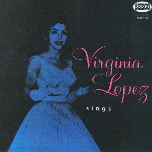 VIRGINIA LOPEZ - Sings