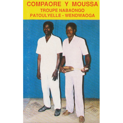 COMPAORE Y MOUSSA - Troupe Nabaongo Patoulyelle - Wendwaoga