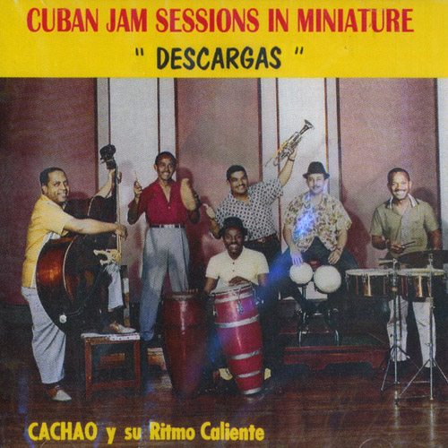 "Cuban Sessions In Miniature ""Descargas"""