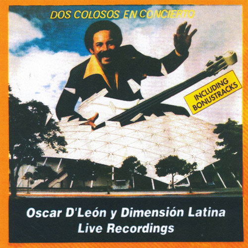 OSCAR D'LEON Y DIMENSION LATINA - Dos Colosos En Concierto