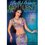 Bellydance Opulent Motion - The Artistry Of Slow Moves